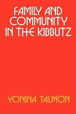 Family and Community in the Kibbutz by Talmon, Yonina