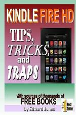 Kindle Fire Hd Tips, Tricks and Traps : A How-To Tutorial for the Kindle Fire...