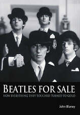 Beatles For Sale How Everything They Touched Turned To Gold-ExLibrary