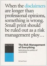 The Risk Management of Everything: Rethinking the Politics of Uncertainty by...