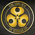 """The Buddaheads - """"SOMETHING NEW"""" Official studio release OUT NOW!"""