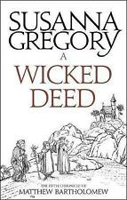 A Wicked Deed: The Fifth Matthew Bartholomew Chronicle by Susanna Gregory...