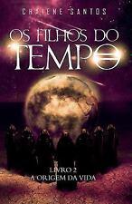 Os Filhos Do Tempo: A Origem Da Vida by Chaiene Santos (2014, Paperback)