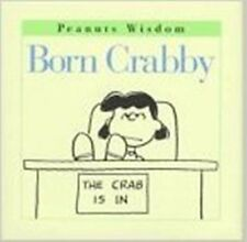 """Peanuts Wisdom Born Cravvy """"The Crab is in"""" Book Featuring the Whole Gang Schulz"""