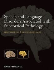 New: Speech and Language Disorders Associated with Subcortical Pathology