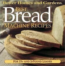 Best Bread Machine Recipes: For 1 1/2- and 2-pound  loaves (Better Homes and Ga