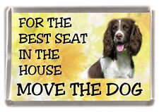 "English Springer Fridge Magnet ""For the Best Seat in the House...."" by Starprint"