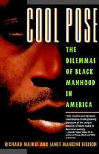 Cool Pose : The Dilemma of Black Manhood in America by Janet Mancini Billson,...