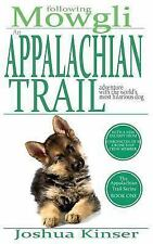 Following Mowgli: An Appalchian Trail Adventure With the World's Most Hilarious
