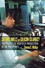 Satanic Mills or Silicon Islands?: The Politics of High-tech Production in the P