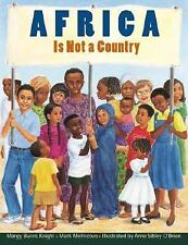 Africa Is Not a Country by Margy Burns Knight and Mark Melnicove (2002,...