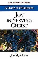 Joy in Serving Christ Student: A Study of Philippians (Bible Readers Series) Ja