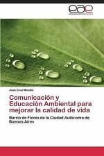 Comunicacion y Educacion Ambiental para Mejorar la Calidad de Vida by Mendia...