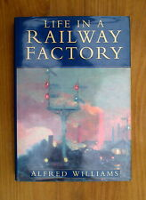 Life in a Railway Factory by Alfred Williiams (1999 reprint)