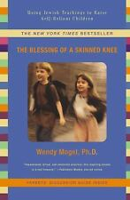 The Blessing Of A Skinned Knee: Using Jewish Teachings to Raise Self-Reliant Chi