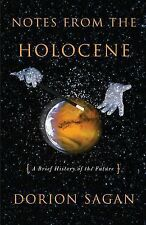 Notes from the Holocene: A Brief History of the Future (Sciencewriters-ExLibrary