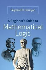A Beginner's Guide to Mathematical Logic (Dover Books on Mathematics), Smullyan,