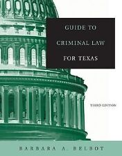Guide to Criminal Law for Texas by Barbara Belbot (2004, Paperback, Revised)