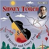 All Strings and Fancy Free: The Music of Sidney Torch & His Orchestra, Torch, Si