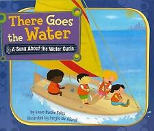 There Goes the Water: A Song About the Water Cycle (Science Songs)-ExLibrary