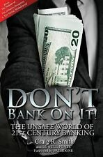 Don't Bank On It!: The Unsafe World of 21st Century Banking, Ponte, Lowell, Smit