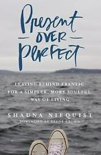 Present Over Perfect by Shauna Niequist - Hardcover - NEW