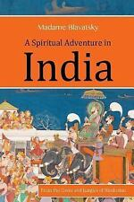 A Spiritual Adventure in India : From the Caves and Jungles of Hindostan by...