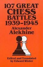 107 Great Chess Battles, 1939-1945 (Dover Books on Chess)