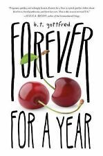 Forever for a Year by B. T. Gottfred (2015, Hardcover)