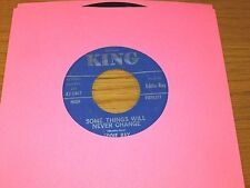 """COUNTRY 45 RPM - EDDIE RAY - KING 5467 - """"SOME THINGS WILL NEVER CHANGE"""""""