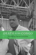 Death in the Congo : Murdering Patrice Lumumba by Emmanuel Gerard and Bruce...
