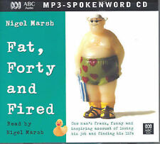 FAT, FORTY AND FIRED Nigel Marsh - MP3 CD Audio Talking Book / Unabridged NEW