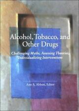 Alcohol, Tobacco, and Other Drugs: Challenging Myths, Assessing Theories, Indivi