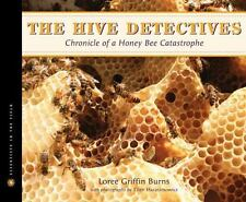 The Hive Detectives: Chronicle of a Honey Bee Catastrophe Scientists in the Fie