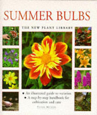 SUMMER BULBS: A STEP-BY-STEP HANDBOOK FOR CULTIVATION AND CARE (NEW PLANT LIBRAR