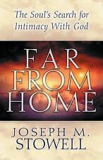 Far from Home: The Soul's Search for Intimacy with God by Dr Joseph M Stowell...