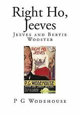 Right Ho, Jeeves : Jeeves and Bertie Wooster by P. Wodehouse (2014, Paperback)