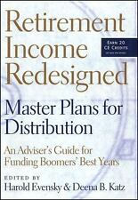 Retirement Income Redesigned: Master Plans for Distribution -- An Adviser's Guid