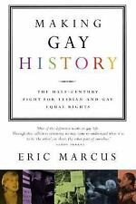 Making Gay History: The Half Century Fight for Lesbian and Gay Equal Rights, Eri