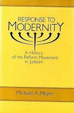 Response to Modernity : A History of the Reform Movement in Judaism