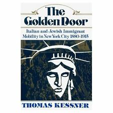 The Golden Door: Italian and Jewish Immigrant Mobility in New York City 1880-19