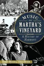 Music on Martha's Vineyard : A History of Harmony by Thomas Dresser and...
