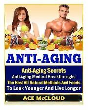 Anti Aging Secrets, Ant Aging Tips, All Natural Anti Aging Foods and...