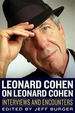 Leonard Cohen on Leonard Cohen: Interviews and Encounters (Musicians in Their Ow