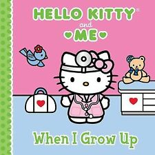 When I Grow up: Hello Kitty and Me by Sanrio (2014, Picture Book)