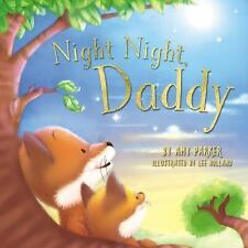 Night Night, Daddy by Amy Parker (2016, Board Book)