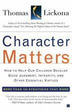 Character Matters: How to Help Our Children Develop Good Judgment, Int-ExLibrary