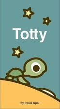Totty by Paola Opal (2009, Board Book)