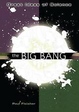 The Big Bang (Great Ideas of Science) by Fleisher, Paul
