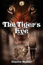 The Tiger's Eye : Anna's Worlds: Book One by Dianne Walter (2014, Paperback)